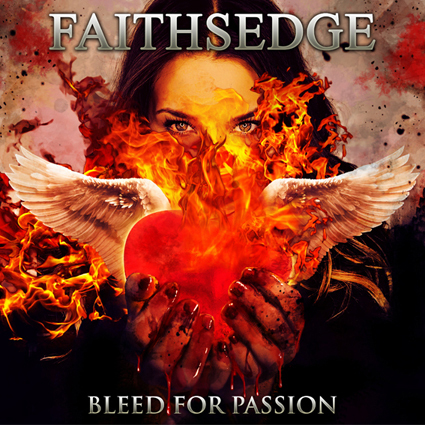 """FAITHSEDGE """"Bleed For Passion"""""""