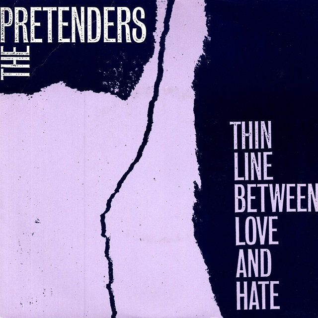【7inch・英盤】The Pretenders  /  Thin Line Between Love And Hate