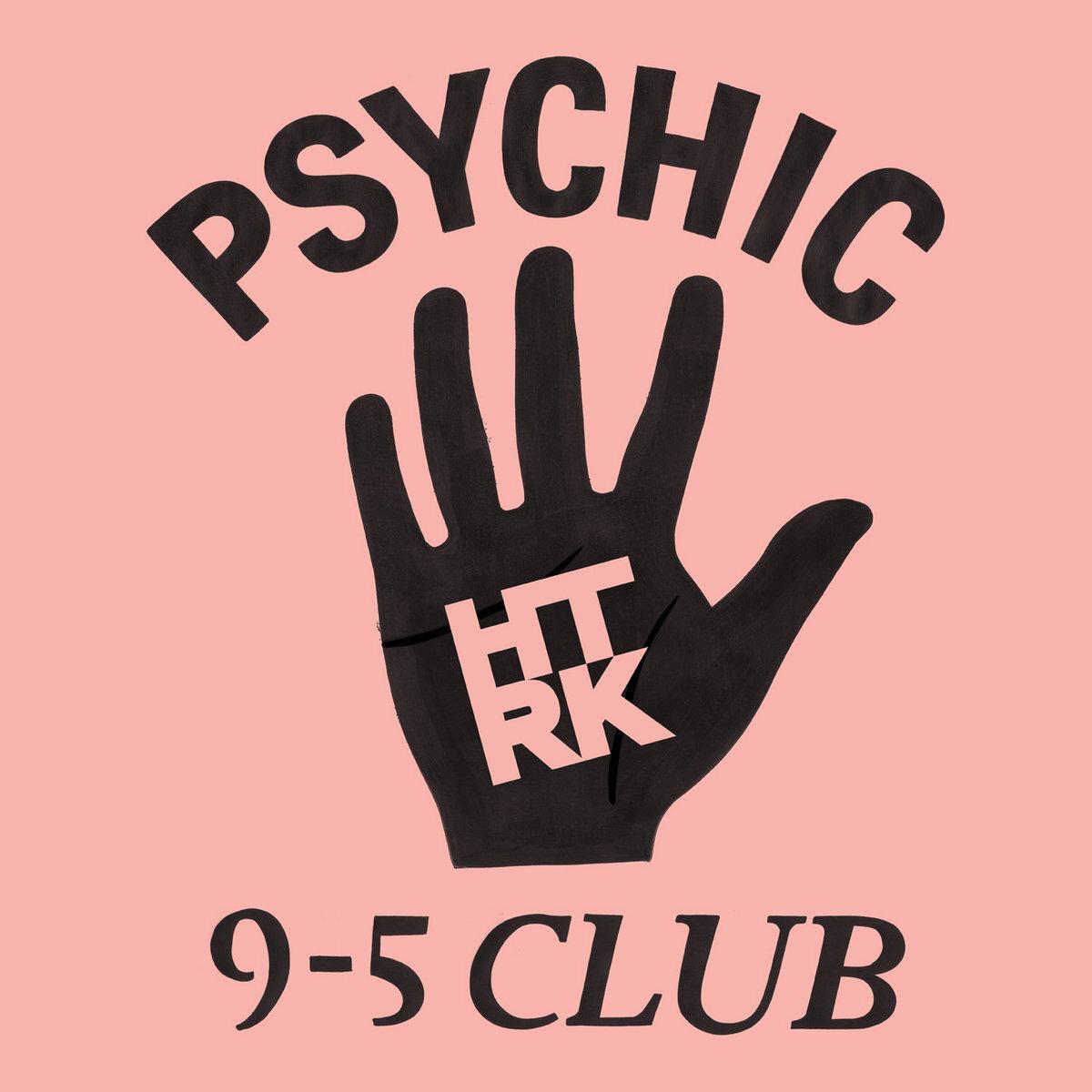 HTRK - Psychic 9-5 Club (LP)