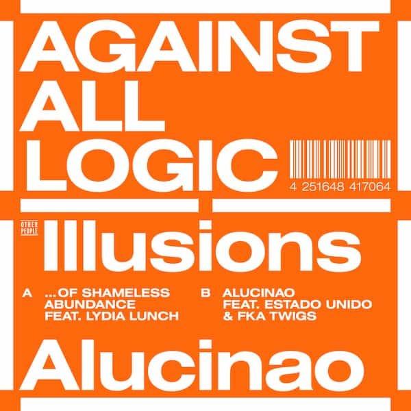 "AGAINST ALL LOGIC - Illusions Of Shameless Abundance/ Alucinao (12"")"