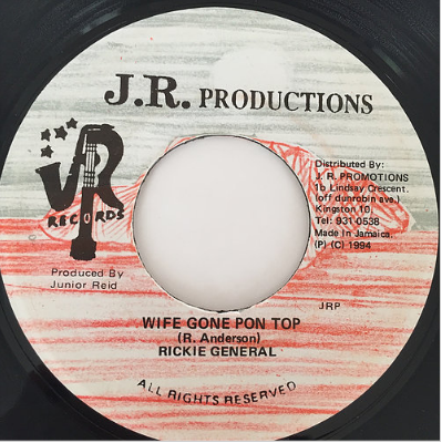 Rickie General(リッキージェネラル) - Wife Gone Pon Top【7'】