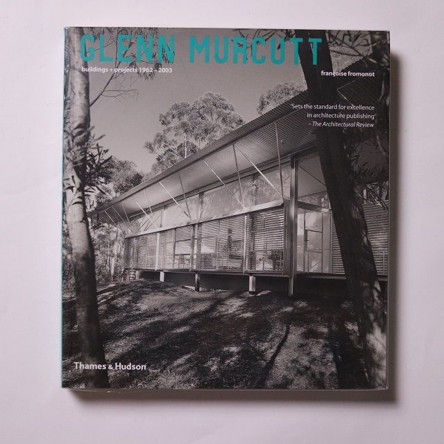 Glenn Murcutt: Buildings and Projects, 1962-2003 / Francoise Fromonot