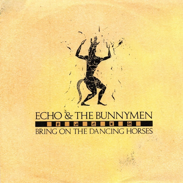 【7inch・英盤】Echo & The Bunnymen / Bring On The Dancing Horses