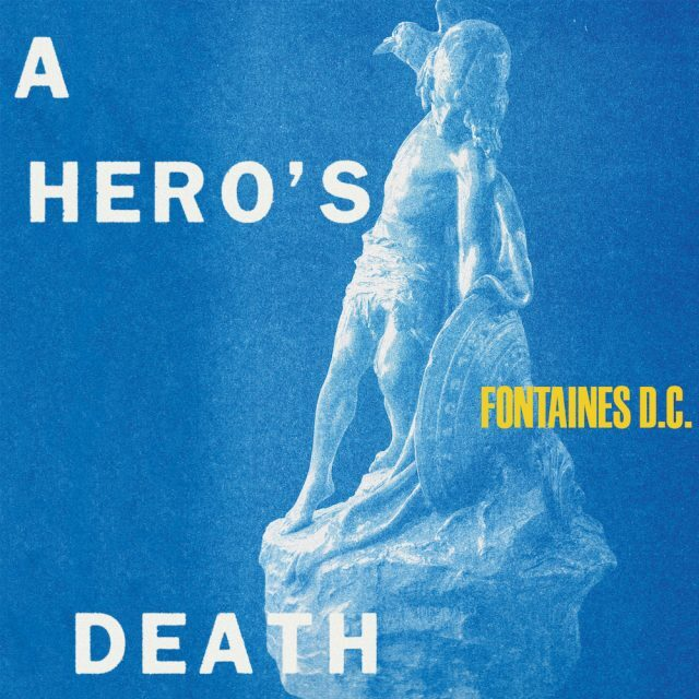 Fontaines D.C. - A HERO'S DEATH (LTD. Colored LP)