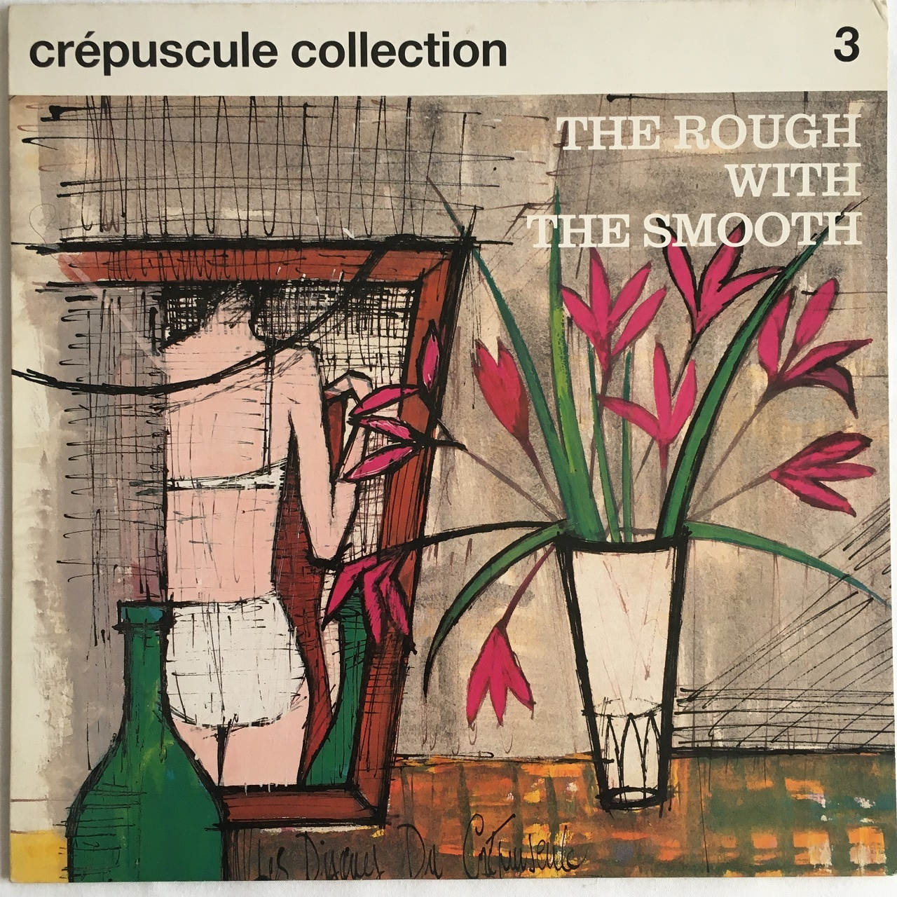 【LP・ベルギー盤】Various Artists  / Crépuscule Collection 3 - The Rough With The Smooth