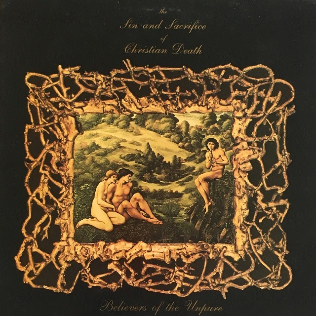 【12inch・英盤】The Sin And Sacrifice Of Christian Death / Believers Of The Unpure