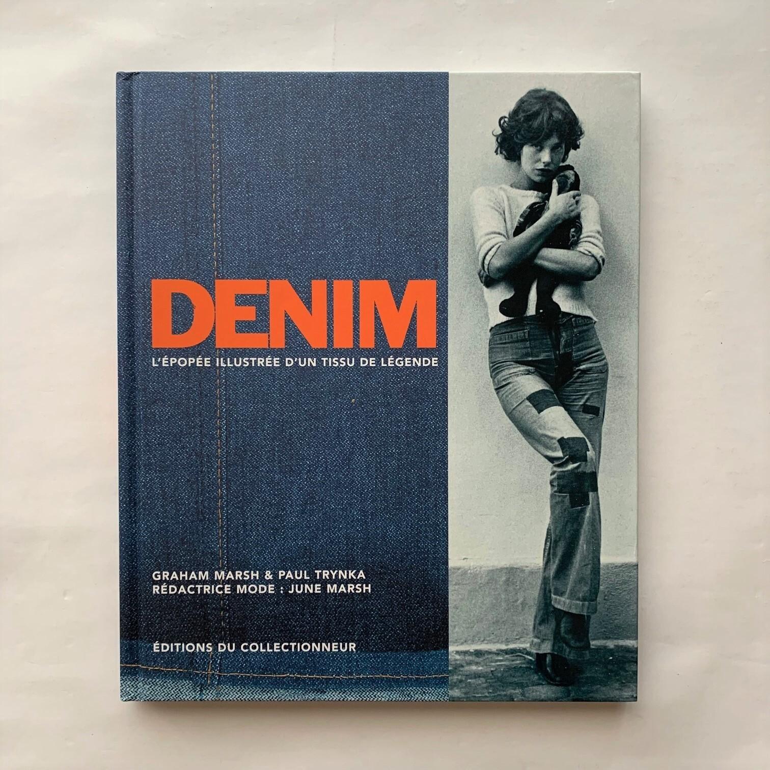 DENIM. L épopée Illustrée d un tissu de Légende /  Graham Marsh, Paul Trynka
