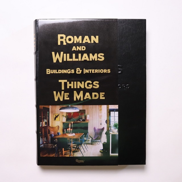 Roman And Williams Buildings and Interiors: Things We Made / Stephen Alesch / Robin Standefer