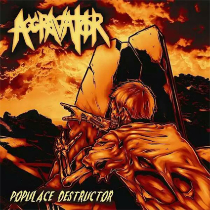 "AGGRAVATOR ""Populace Destructor"" (輸入盤)"