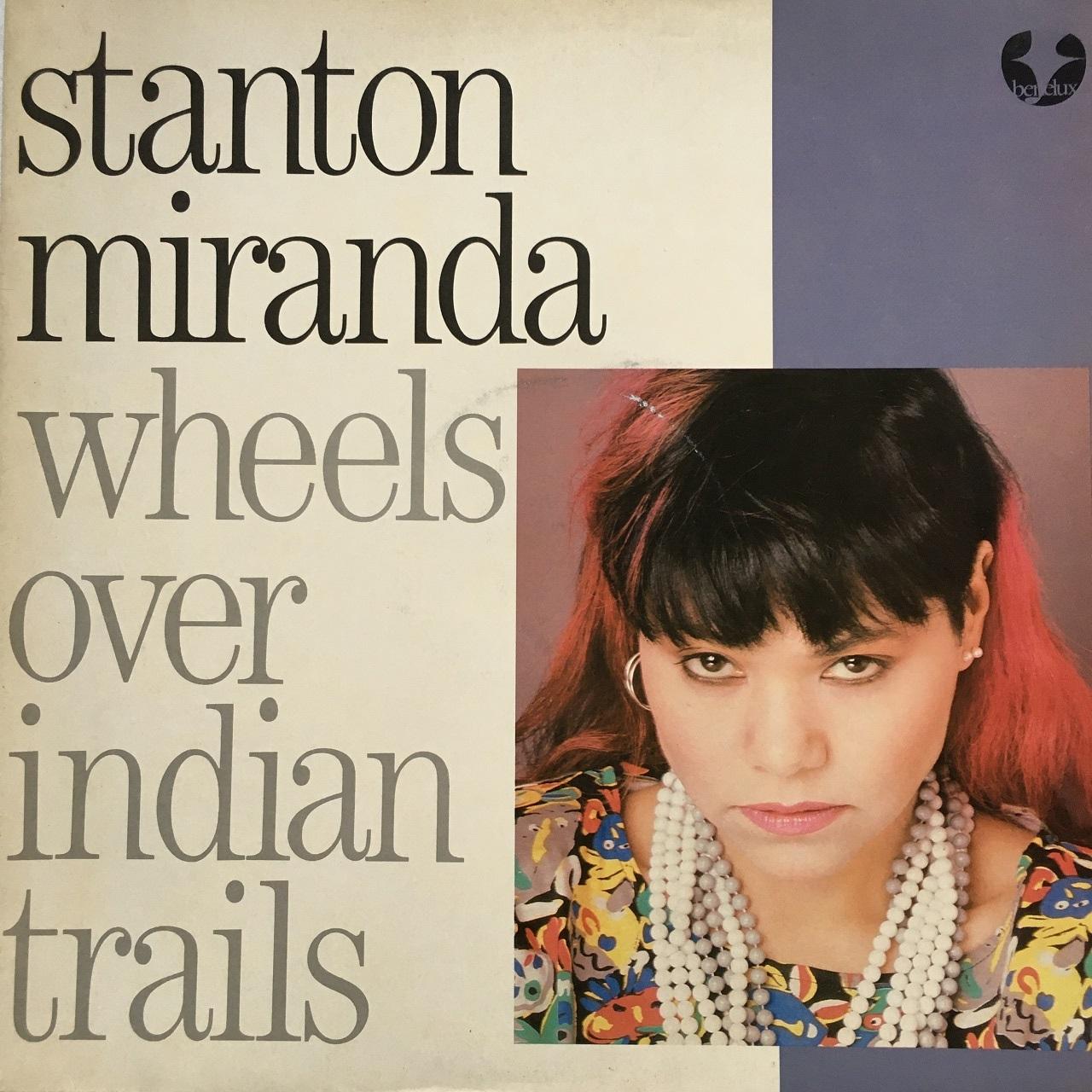 【12inch・ベルギー盤】Stanton Miranda / Wheels Over Indian Trails