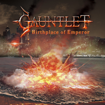 "GAUNTLET ""Birthplace Of Emperor"""