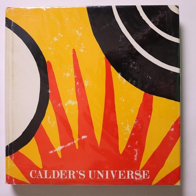 Calder's Universe Alexander Calder / Ruth Wolfe
