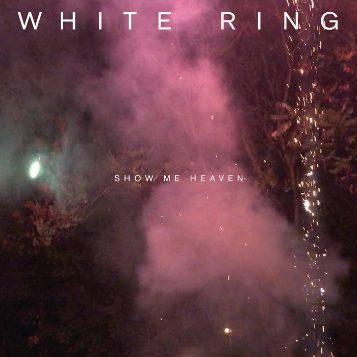 WHITE RING - SHOW ME HEAVEN (LP)