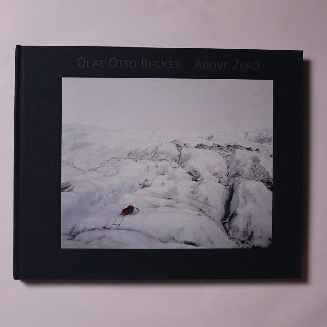Olaf Otto Becker: Above Zero / Freddy Langer, Konrad Steffen