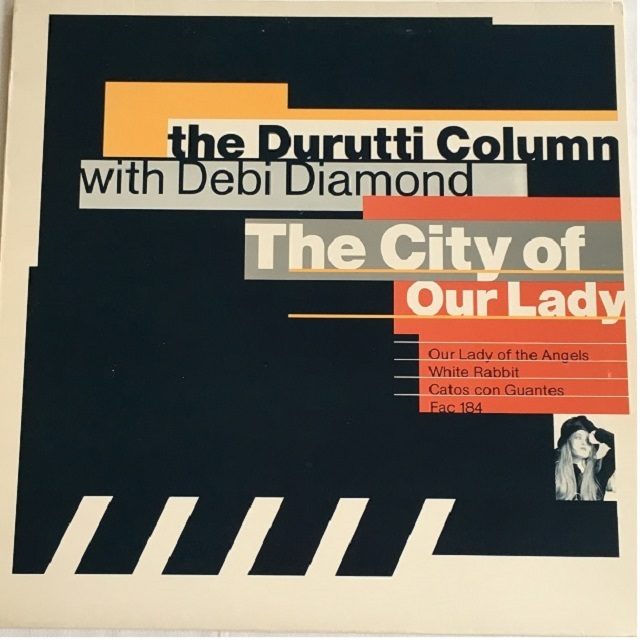 【12inch・英盤】The Durutti Column with Debi Diamond / The city Of Our Lady