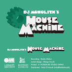 DJ MONOLITH - HOUSE MACHINE