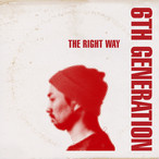 【CD】6th Generation - The Right Way