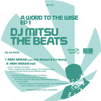 "【ラスト1/12""】DJ Mitsu the Beats - A WORD TO THE WISE EP1"