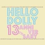 V.A HELLO DOLLY 13th ANNIVERSARY