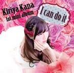 I can do it / 桐矢佳菜