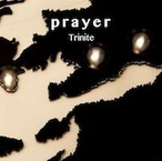 Trinite / Prayer