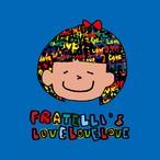 【DIGITAL】FRATELLI's 「LOVE LOVE LOVE」 [KBR-002@]