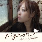"""辻林美穂 CD """"Pignon -ピニオン- """""""
