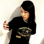 【TOO FAST TO LIVE】T-SHIRTS
