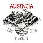 AUSENCIA - Estos Gritos Discografia CD