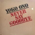 Yoko Ono – Never Say Goodbye
