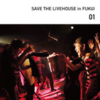 SAVE THE LIVEHOUSE in FUKUI_01