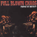 【USED】FULL BLOWN CHAOS / PROPHET OF HOSTILITY