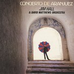Jim Hall & David Matthews Orchestra ‎/ Concierto De Aranjuez (LP)