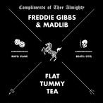 "【12""】Freddie Gibbs & Madlib - Flat Tummy Tea"