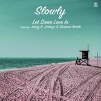"""【7""""】Slowly - Let Some Love In"""