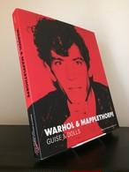 Warhol & Mapplethorpe / Guise & Dolls / アンディ・ウォーホル / ロバート・メイプルソープ