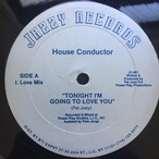 House Conductor ‎– Tonight I'm Going To Love You