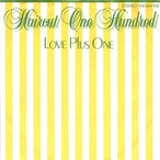 【7inch・独盤】Haircut One Hundred / Love Plus One