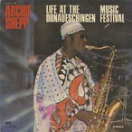 Archie Shepp ‎/ Life At The Donaueschingen Music Festival (LP)