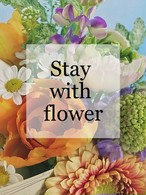 Stay with flower *季節のお任せ花束*