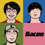 【予約】Bacon / Best Of Bacon ※特典アリ