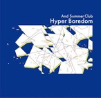 And Summer Club / Hyper Boredom
