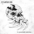 CRIATURAS - La Oscuriad Continua CD
