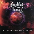 "Amplified Memory ""The Ever Spinning Wheel"""