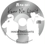 """KNOW NO LIMIT"" INNER THOUGHTS staring DJ KAZ-Y"
