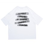 NOTHING CHANGES TEE/WHITE