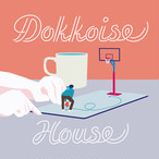 Dokkoise House / Free Throw / Discharming