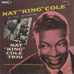 Nat 'King' Cole Trio / In The Beginning (LP) Promo