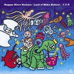 "Reggae Disco Rockers - Land Of Make Believe / 天気雨(7"")"