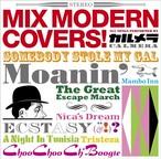 3rd album「MIX MODERN COVERS!」【値下げ】 ※サマーキャンペーン中!